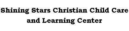 SHINING STARS CHRISTIAN CHILD CARE AND LEARNING CE