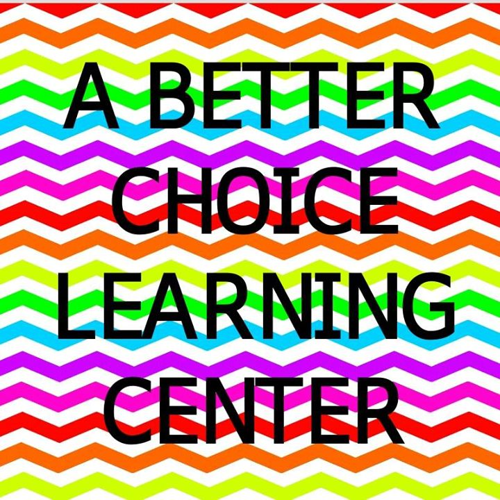 A BETTER CHOICE LEARNING CENTER