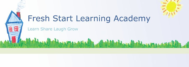 FRESH START LEARNING ACADEMY III
