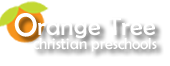 ORANGE TREE CHRISTIAN PRESCHOOL