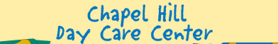 CHAPEL HILL DAY CARE CENTER