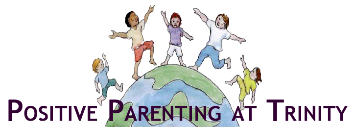 Positive Parenting At Trinity