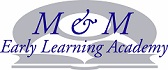 M AND M EARLY LEARNING ACADEMY