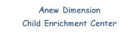 Anew Dimension Child Enrichment Center