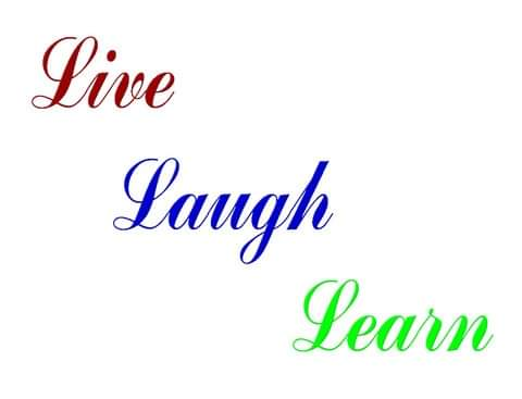 Live Laugh and Learn