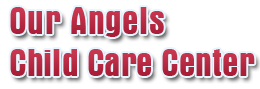 Our Angels Childcare Center