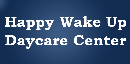 Happy Wake Up Day Care