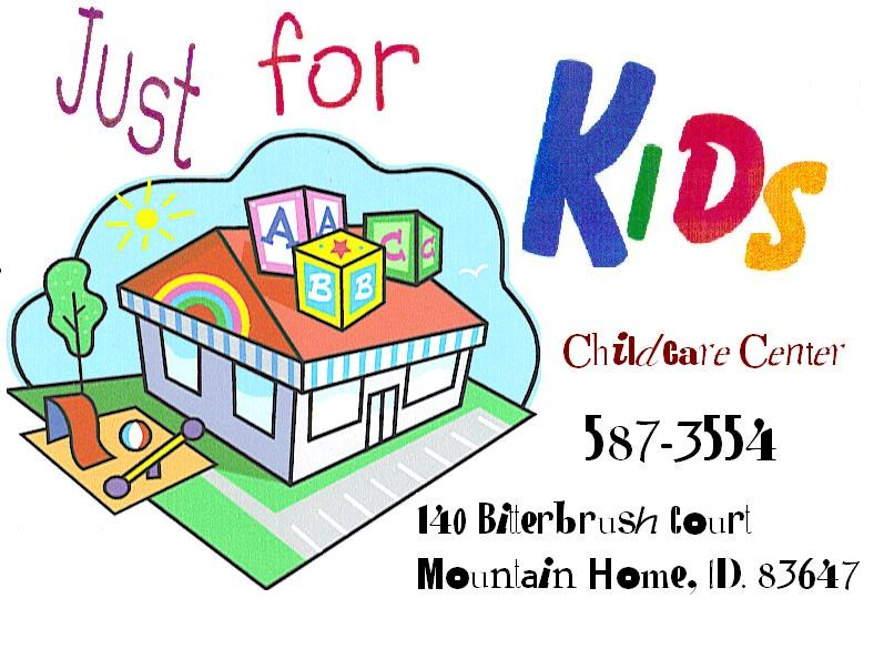 JUST FOR KIDS DAYCARE CENTER - MTN HOME
